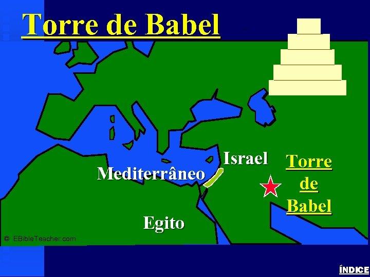 Torre de Babel Tower of Babel Israel Torre Mediterrâneo de Babel Egito © EBible.