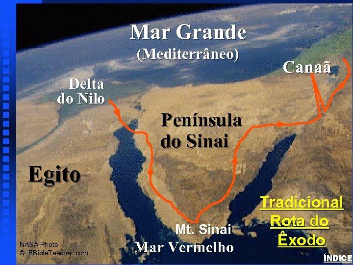 Mar Grande (Mediterrâneo) Delta do Nilo Route of the Exodus Canaã Península do Sinai