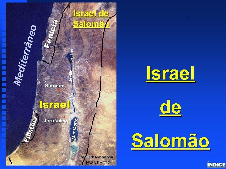 Galiléia Fen ícia Jordão Siquém de to Mar Mor Fili sté ia Israel Jerusalém