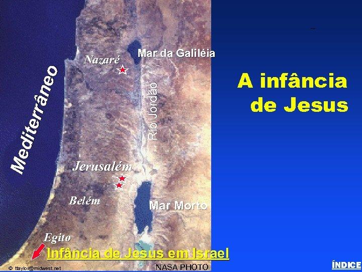 Childhood of Jesus Mar da Galiléia Rio Jordão Med iter rân eo Nazaré A
