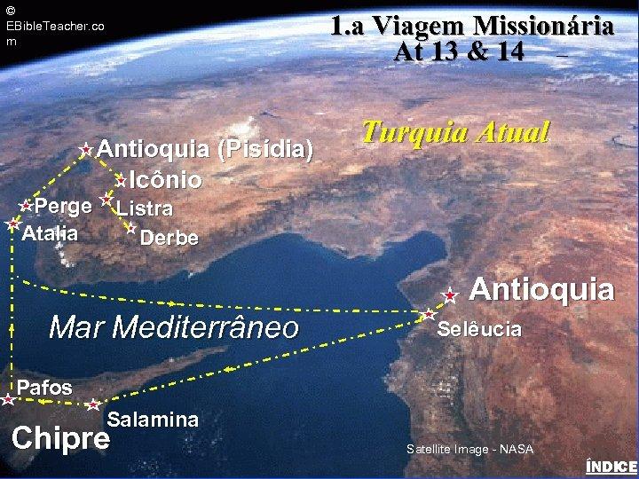 © EBible. Teacher. co m 1. a Viagem Missionária At 13 & 14 Paul-1
