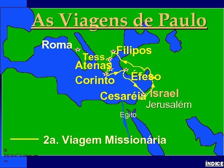 As Viagens de Paulo Paul-2 nd Missionary Journey Roma Tess. Filipos Atenas Israel Corinto