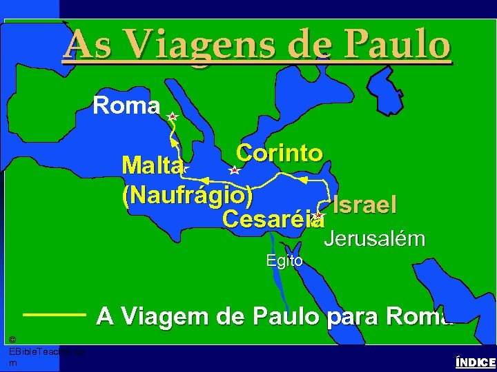 As Viagens de Paulo Paul's Journey to Rome Paul- Journey to Rome Roma •