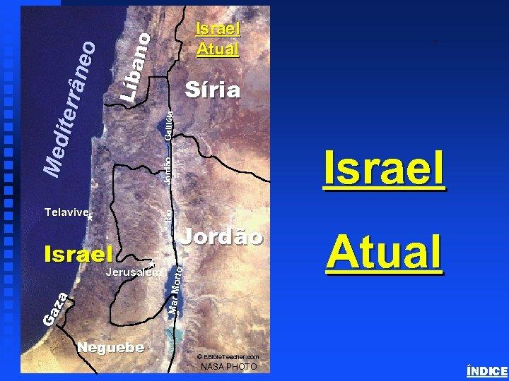 Líba no Modern Israel Galiléia Síria Jordão Israel Ga za Jerusalém Neguebe Jordão to