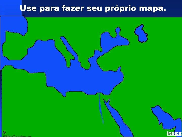 Use para fazer seu próprio mapa. Click to add title Bible Lands Blank Map