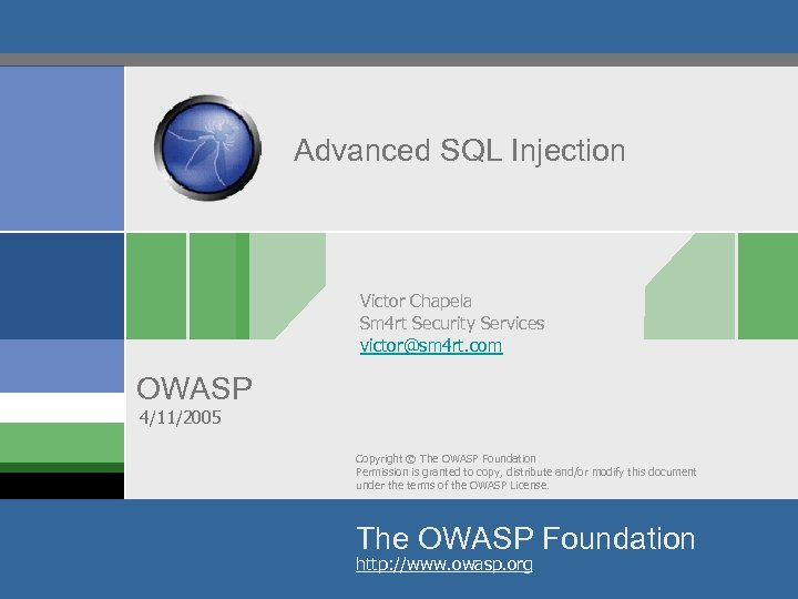 Advanced SQL Injection Victor Chapela Sm 4 rt Security Services victor@sm 4 rt. com
