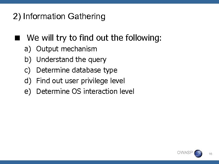 2) Information Gathering < We will try to find out the following: a) b)