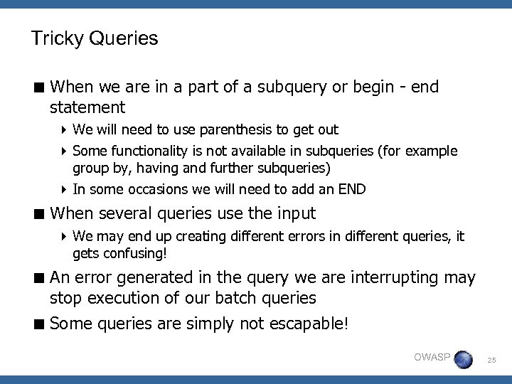 Tricky Queries < When we are in a part of a subquery or begin