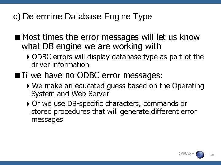 c) Determine Database Engine Type <Most times the error messages will let us know
