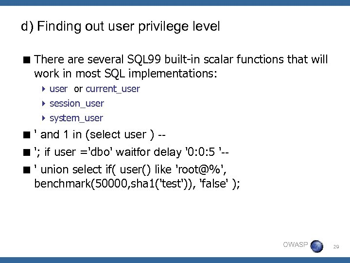d) Finding out user privilege level < There are several SQL 99 built-in scalar