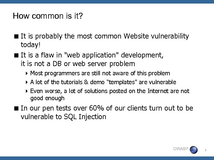 How common is it? < It is probably the most common Website vulnerability today!
