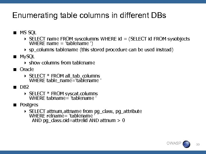 Enumerating table columns in different DBs < MS SQL 4 SELECT name FROM syscolumns