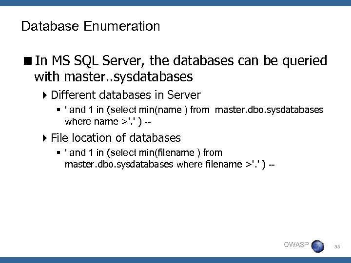 Database Enumeration <In MS SQL Server, the databases can be queried with master. .