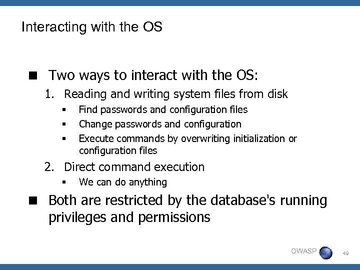 Interacting with the OS < Two ways to interact with the OS: 1. Reading