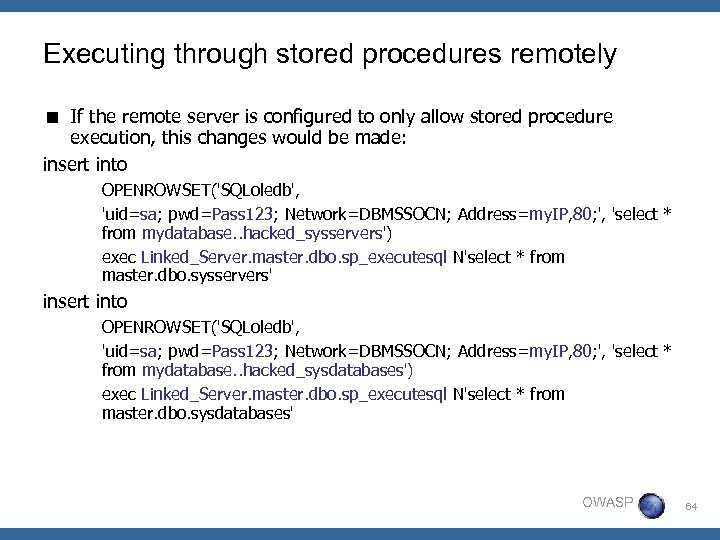 Executing through stored procedures remotely < If the remote server is configured to only