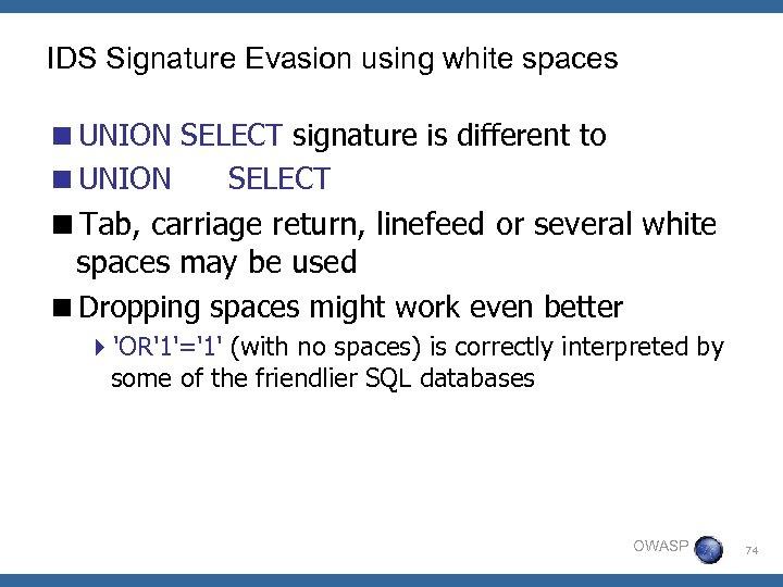 IDS Signature Evasion using white spaces <UNION SELECT signature is different to <UNION SELECT