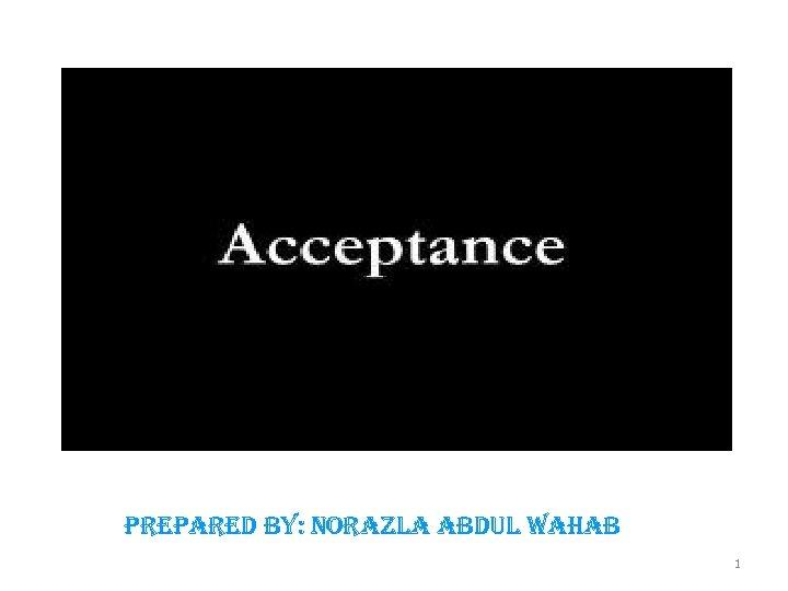 prepared by: Norazla abdul Wahab 1