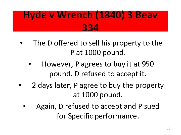 Hyde v Wrench (1840) 3 Beav 334 The D offered to sell his property