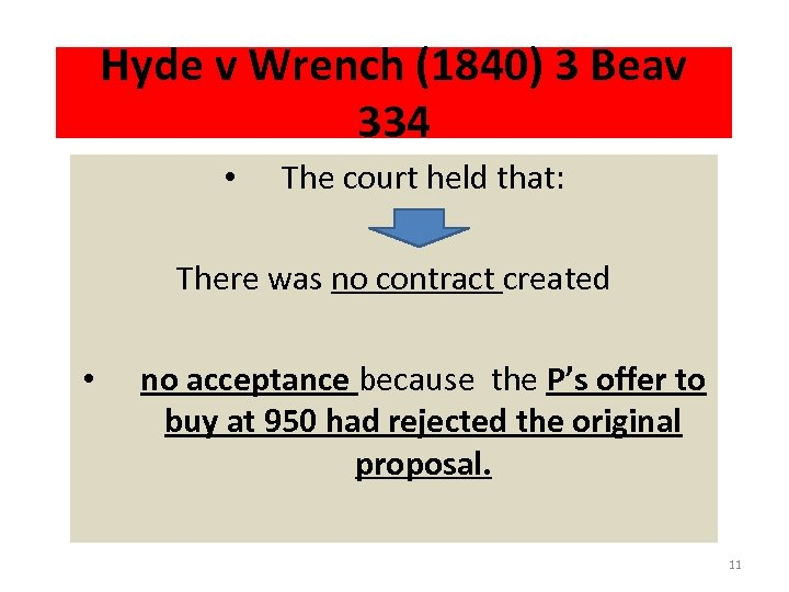 Hyde v Wrench (1840) 3 Beav 334 • The court held that: There was