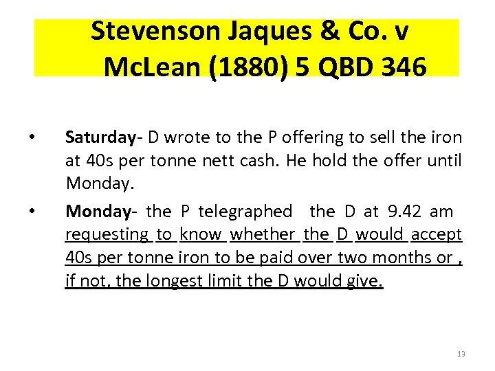 Stevenson Jaques & Co. v Mc. Lean (1880) 5 QBD 346 • • Saturday-