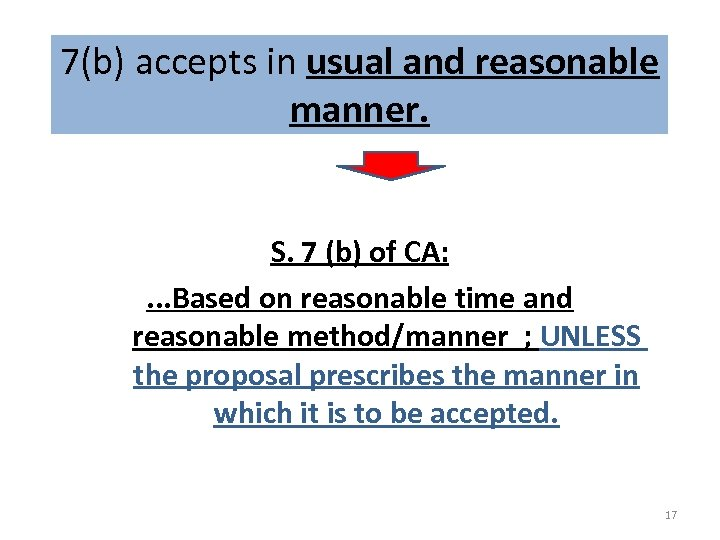 7(b) accepts in usual and reasonable manner. S. 7 (b) of CA: . .
