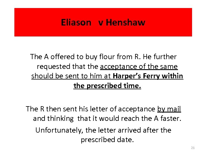 Eliason v Henshaw The A offered to buy flour from R. He further requested