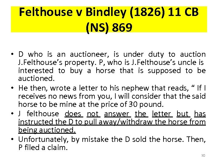 Felthouse v Bindley (1826) 11 CB (NS) 869 • D who is an auctioneer,