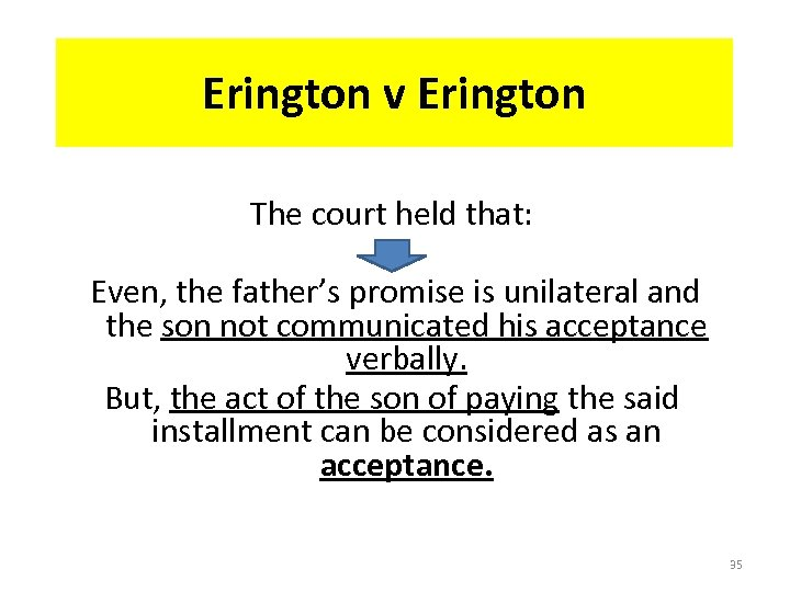 Erington v Erington The court held that: Even, the father's promise is unilateral and