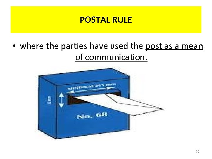POSTAL RULE • where the parties have used the post as a mean of