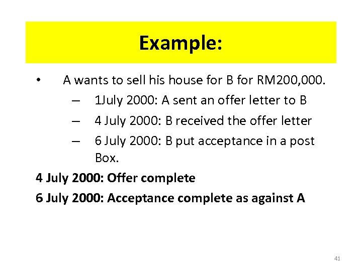 Example: A wants to sell his house for B for RM 200, 000. –