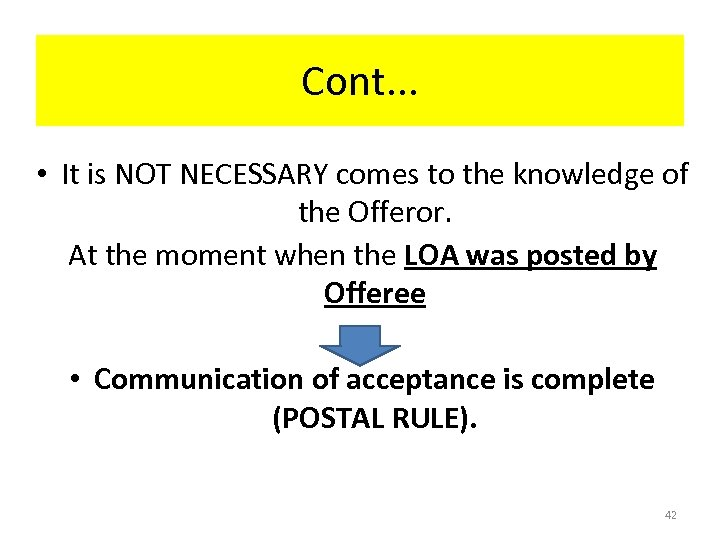 Cont. . . • It is NOT NECESSARY comes to the knowledge of the