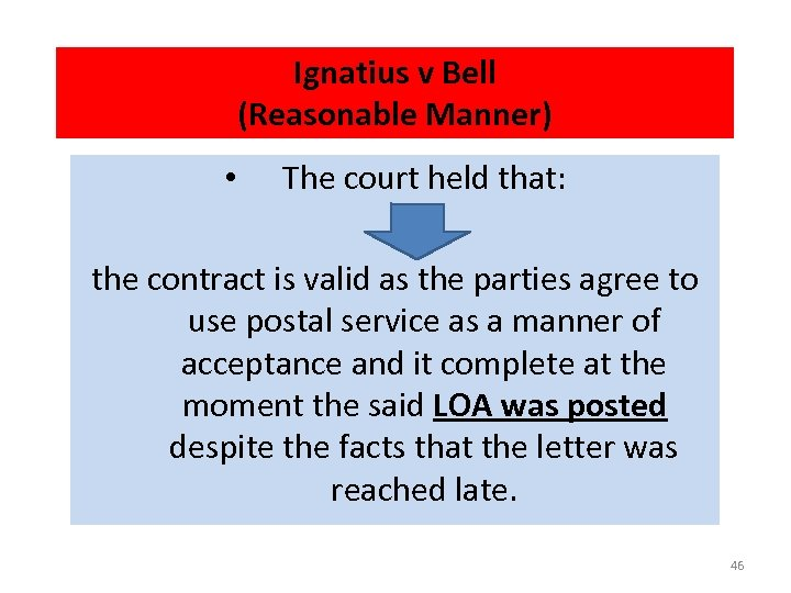 Ignatius v Bell (Reasonable Manner) • The court held that: the contract is valid