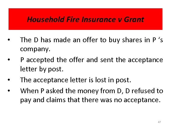 Household Fire Insurance v Grant • • The D has made an offer to