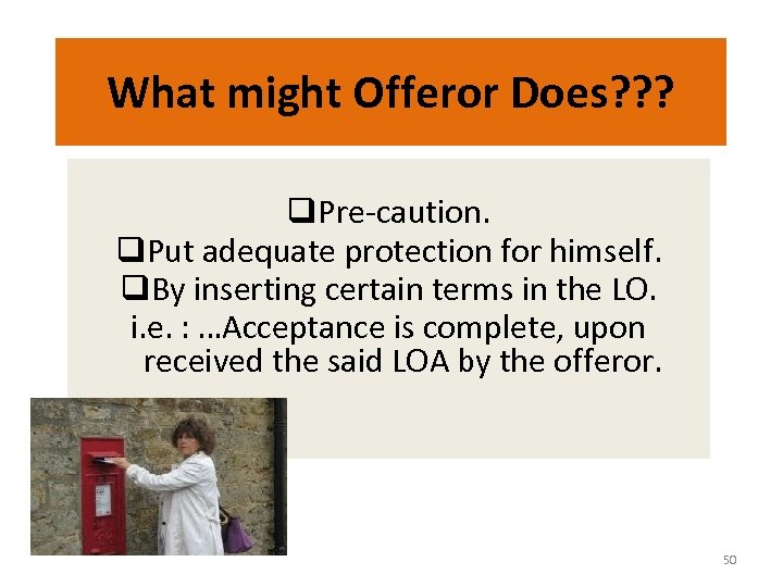 What might Offeror Does? ? ? q. Pre-caution. q. Put adequate protection for himself.