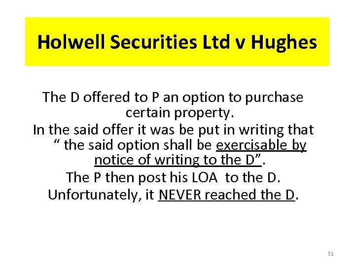 Holwell Securities Ltd v Hughes The D offered to P an option to purchase