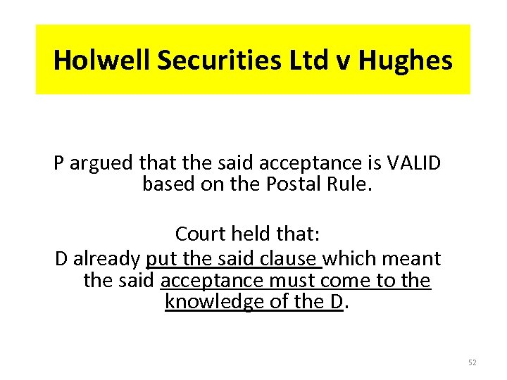 Holwell Securities Ltd v Hughes P argued that the said acceptance is VALID based