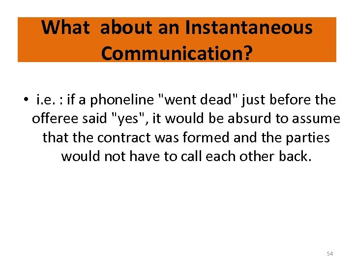 What about an Instantaneous Communication? • i. e. : if a phoneline