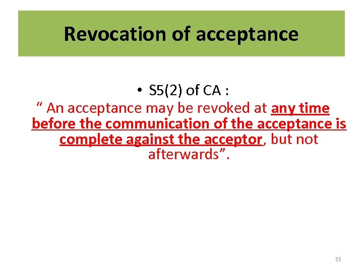 """Revocation of acceptance • S 5(2) of CA : """" An acceptance may be"""