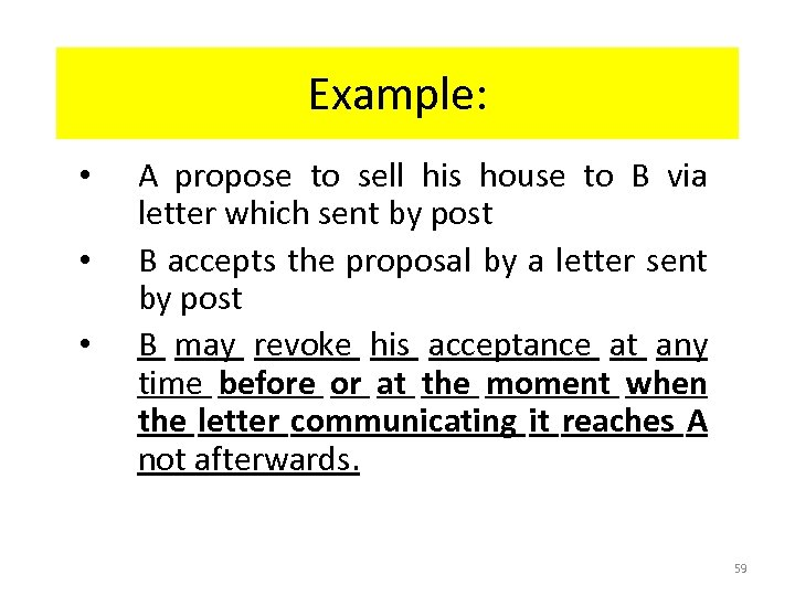 Example: • • • A propose to sell his house to B via letter