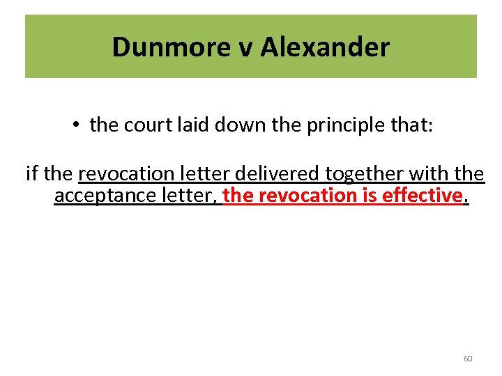 Dunmore v Alexander • the court laid down the principle that: if the revocation