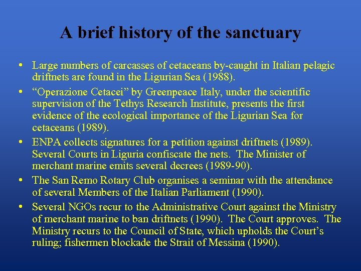 A brief history of the sanctuary • Large numbers of carcasses of cetaceans by-caught