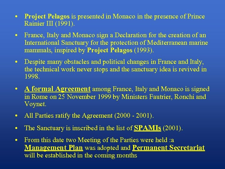 • Project Pelagos is presented in Monaco in the presence of Prince Rainier