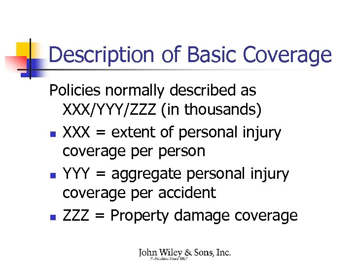 Description of Basic Coverage Policies normally described as XXX/YYY/ZZZ (in thousands) n XXX =