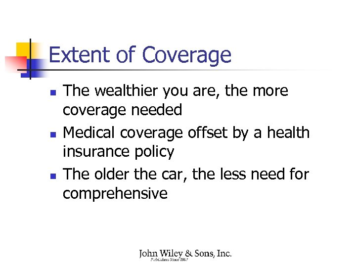 Extent of Coverage n n n The wealthier you are, the more coverage needed