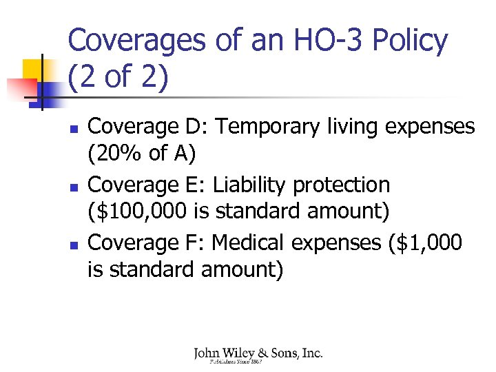 Coverages of an HO-3 Policy (2 of 2) n n n Coverage D: Temporary