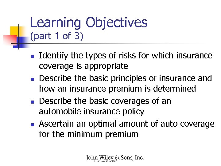 Learning Objectives (part 1 of 3) n n Identify the types of risks for