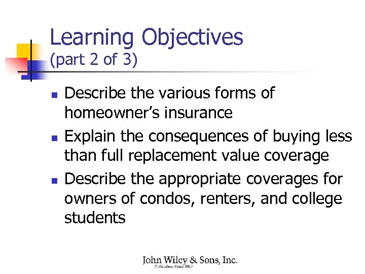 Learning Objectives (part 2 of 3) n n n Describe the various forms of