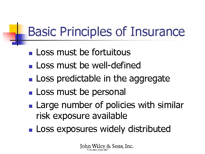 Basic Principles of Insurance n n n Loss must be fortuitous Loss must be