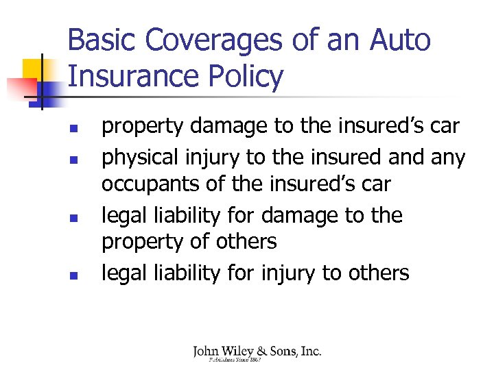 Basic Coverages of an Auto Insurance Policy n n property damage to the insured's